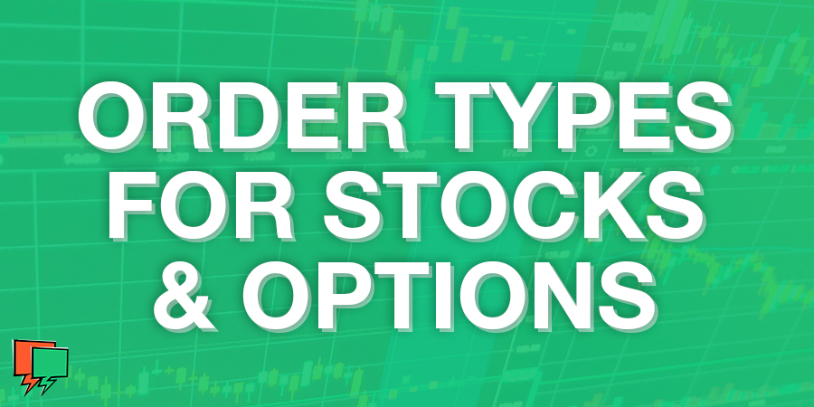 Order Types For Stock & Options Trading