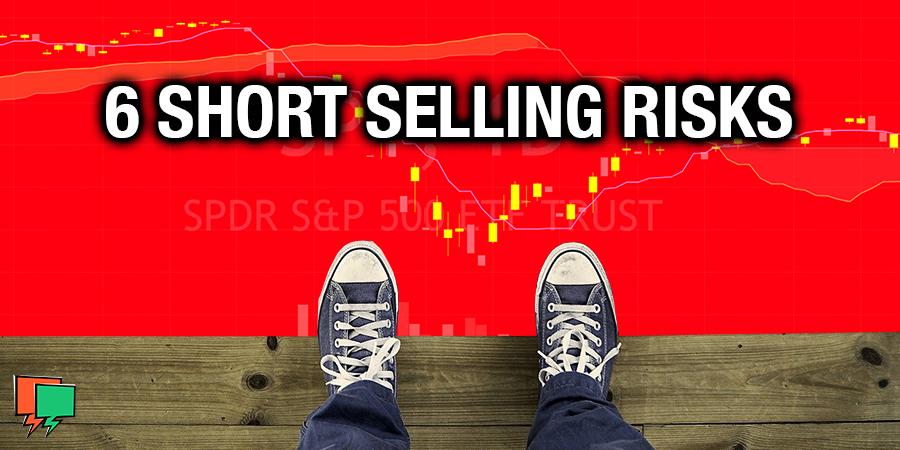 6 Short Selling Risks