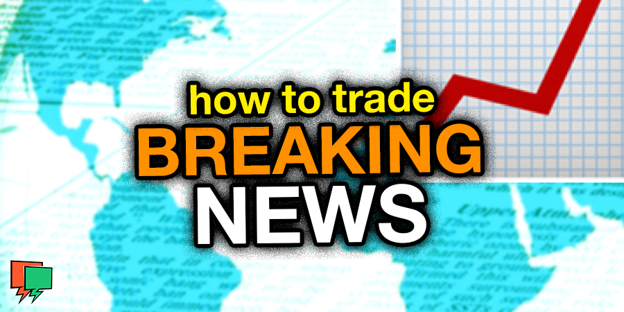 How To Trade Breaking News
