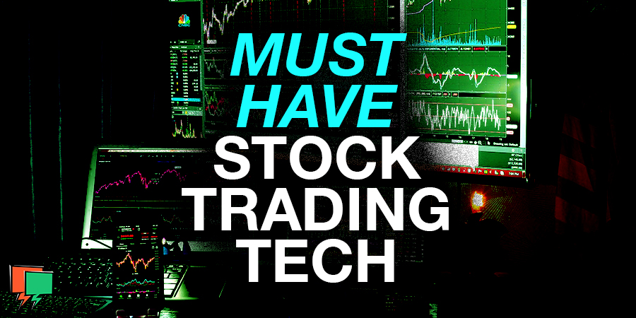 Must Have Stock Trading Technology