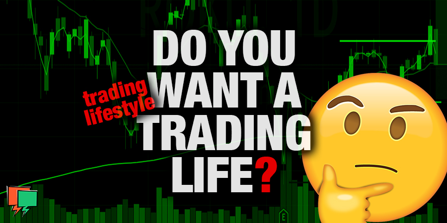 The Trader Lifestyle